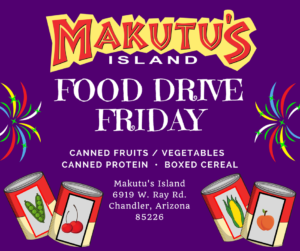 Food Drive Friday @ Makutu's Island | Chandler | Arizona | United States
